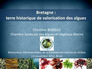 Bretagne :  terre historique  de  valorisation  des  algues