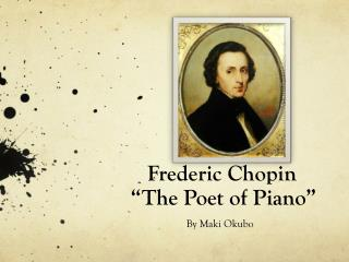 """Frederic Chopin """"The Poet of Piano"""""""