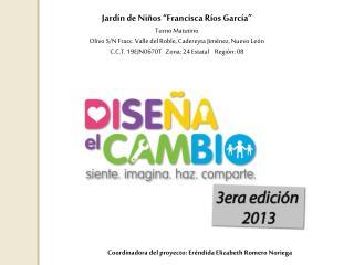 """Jardín de Niños """"Francisca Ríos García""""  Turno Matutino"""