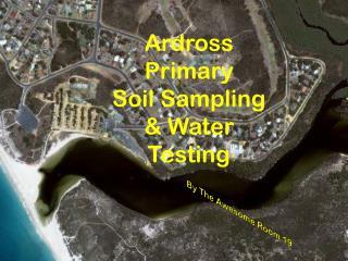 Ardross Primary Soil Sampling & Water Testing