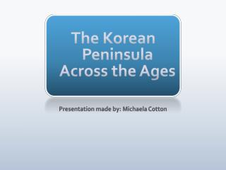 The Korean Peninsula Across the Ages