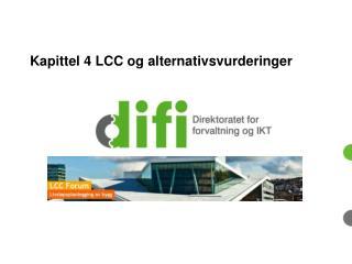Kapittel 4 LCC og  alternativsvurderinger