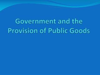 Government and the Provision of Public Goods