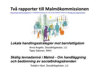 Barnfattigdom  i Malmö och riket 2000 – 2009. Andel av samtliga  barn.