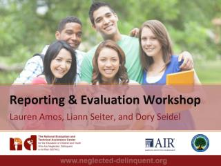 Reporting & Evaluation Workshop Lauren Amos, Liann  Seiter,  and Dory Seidel