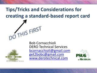 Bob Cornacchioli DERO Technical Services bcornacchioli@gmail.com get2bobc@gmail.com