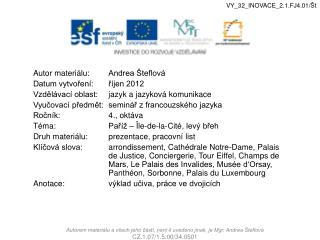 Autor materiálu:Andrea Šteflová Datum vytvoření:říjen 2012