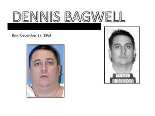 DENNIS BAGWELL