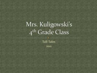 Mrs.  Kuligowski�s 4 th  Grade Class