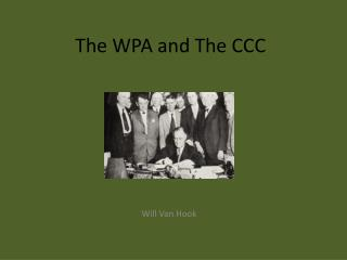 The WPA and The CCC