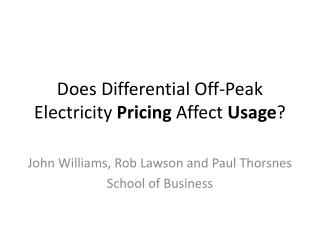 Does Differential Off-Peak Electricity  Pricing  Affect  Usage ?