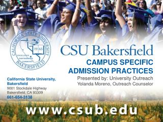 CAMPUS SPECIFIC  ADMISSION PRACTICES Presented  by: University Outreach