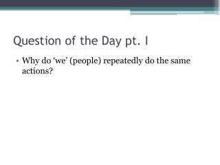 Question of the Day pt. I