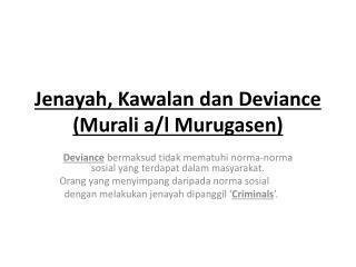 Jenayah ,  Kawalan dan  Deviance ( Murali  a/l  Murugasen )