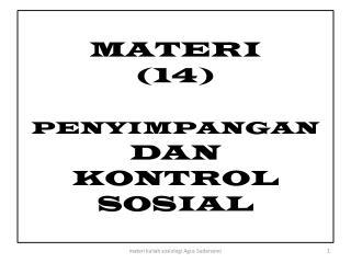 MATERI ( 14 ) PENYIMPANGAN  DAN  KONTROL SOSIAL