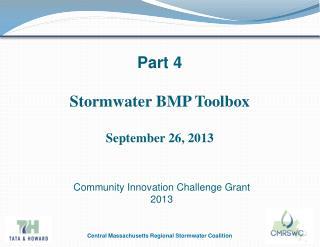 Part 4 Stormwater  BMP  Toolbox September 26, 2013