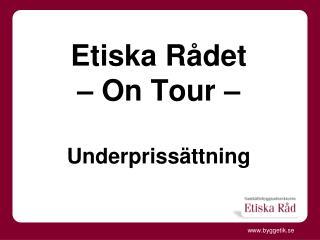Etiska Rådet   – On Tour  – Underprissättning