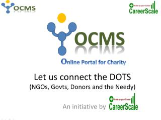 Let us connect the DOTS (NGOs,  Govts , Donors and the Needy)