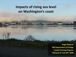 Impacts of rising sea level on Washington's coast