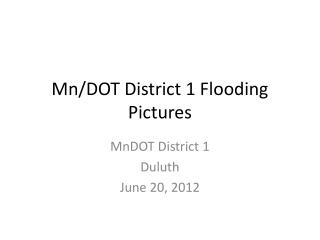 Mn/DOT District 1 Flooding Pictures