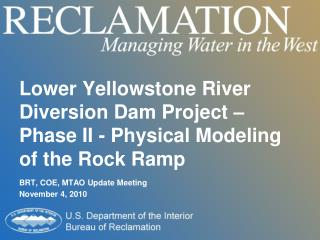 Lower Yellowstone River Diversion Dam Project – Phase II - Physical Modeling of the Rock Ramp