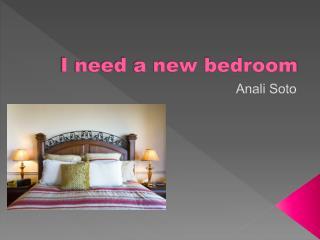 I need a new bedroom