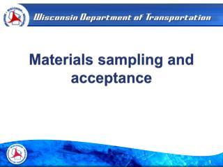 Materials sampling and acceptance