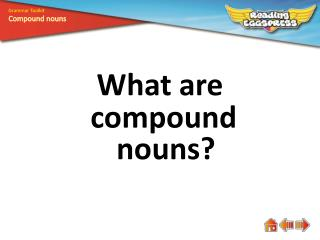 What are compound  nouns?