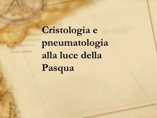 Cristologia e pneumatologia  alla luce della Pasqua