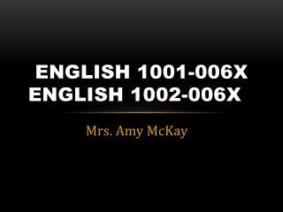 English 1001-006X English 1002-006X