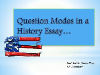 Question Modes in a History Essay…
