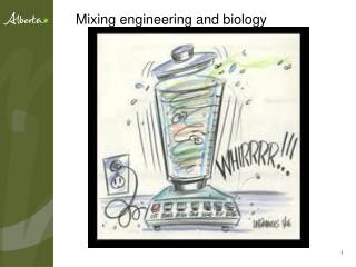 Mixing engineering and biology
