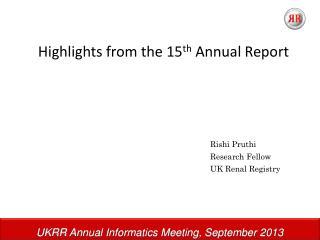 UKRR Annual Informatics Meeting, September 2013