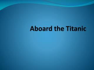 Aboard the Titanic