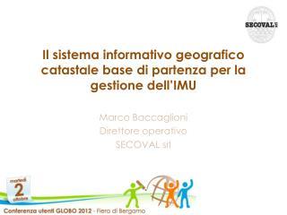 Il sistema informativo geografico catastale base di partenza per la gestione dell'IMU