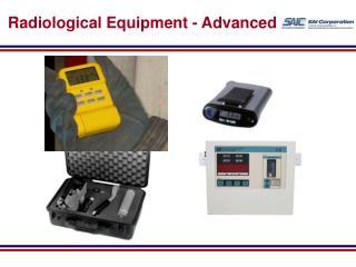 Radiological Equipment - Advanced