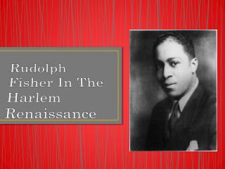 Rudolph Fisher In The Harlem Renaissance