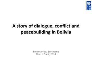 A s tory of dialogue, conflict and peacebuilding in Bolivia