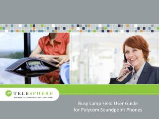 Busy Lamp Field User Guide  for  Polycom Soundpoint  Phones
