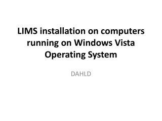 LIMS installation on computers running on Windows Vista Operating System