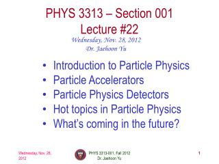 PHYS  3313  – Section 001 Lecture  # 22