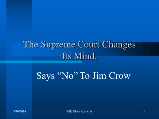 The Supreme Court Changes  Its Mind.