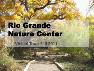 Rio Grande  Nature Center