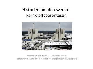 Historien om  den  svenska kärnkraftsparentesen