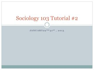 Sociology 103 Tutorial #2