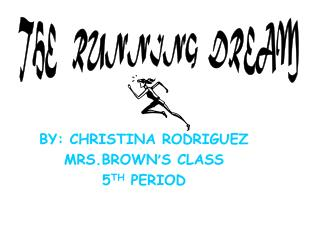 BY: CHRISTINA RODRIGUEZ MRS.BROWN ' S CLASS 5 TH  PERIOD