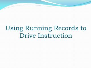 Using Running Records to Drive Instruction