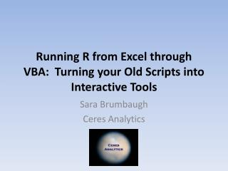 Running R from Excel through VBA:  Turning your Old Scripts into Interactive Tools