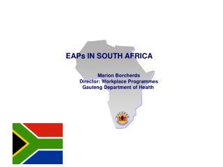 Marion Borcherds Director: Workplace Programmes Gauteng Department of Health