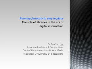 Running furiously to stay in place  The role of libraries in the era of digital information